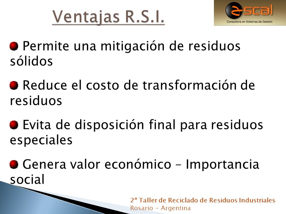 Ventajas R.S.I. Permite una mitigación de residuos sólidos