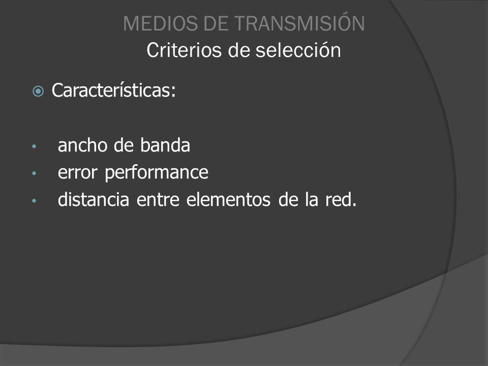 MEDIOS DE TRANSMISIÓN Criterios de selección