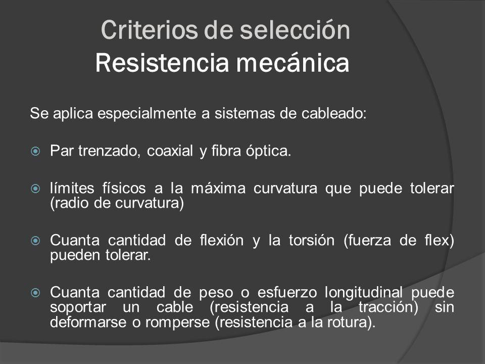 Criterios de selección Resistencia mecánica