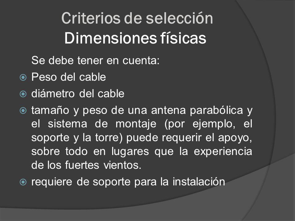 Criterios de selección Dimensiones físicas