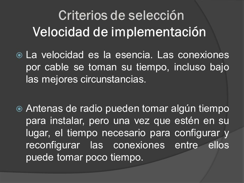 Criterios de selección Velocidad de implementación