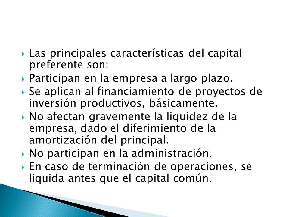 Las principales características del capital preferente son:
