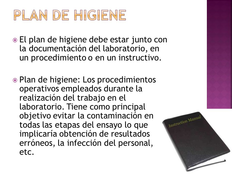 Plan de higiene El plan de higiene debe estar junto con la documentación del laboratorio, en un procedimiento o en un instructivo.