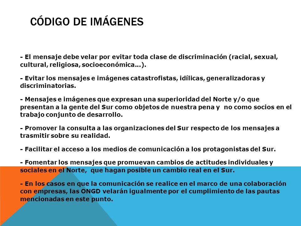 CÓDIGO DE IMÁGENES- El mensaje debe velar por evitar toda clase de discriminación (racial, sexual, cultural, religiosa, socioeconómica...).