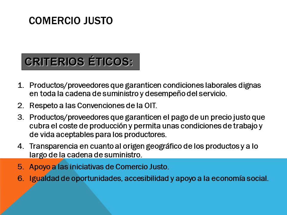 COMERCIO JUSTO CRITERIOS ÉTICOS:
