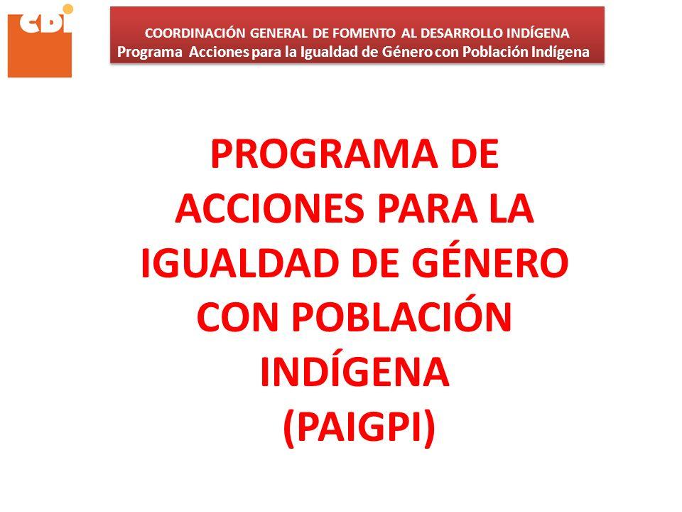 PROGRAMA DE ACCIONES PARA LA IGUALDAD DE GÉNERO CON POBLACIÓN INDÍGENA