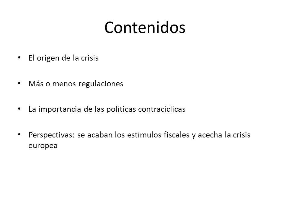 Contenidos El origen de la crisis Más o menos regulaciones