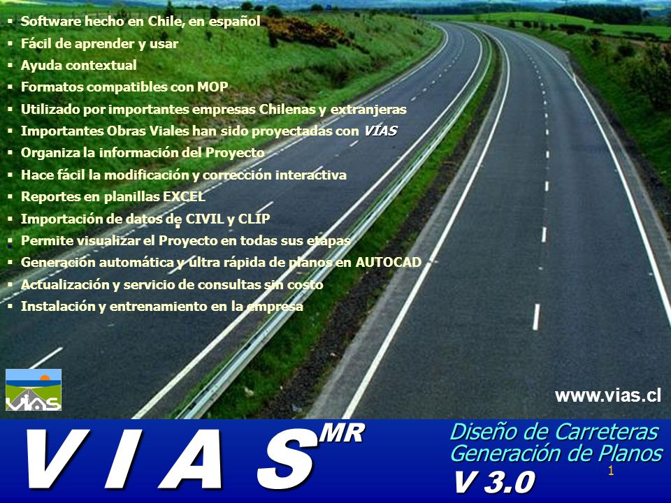 V I A S V 3.0 MR Diseño de Carreteras Generación de Planos www.vias.cl