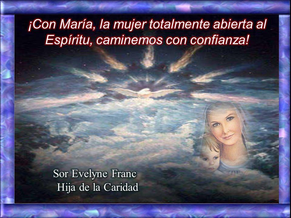 ¡Con María, la mujer totalmente abierta al Espíritu, caminemos con confianza!