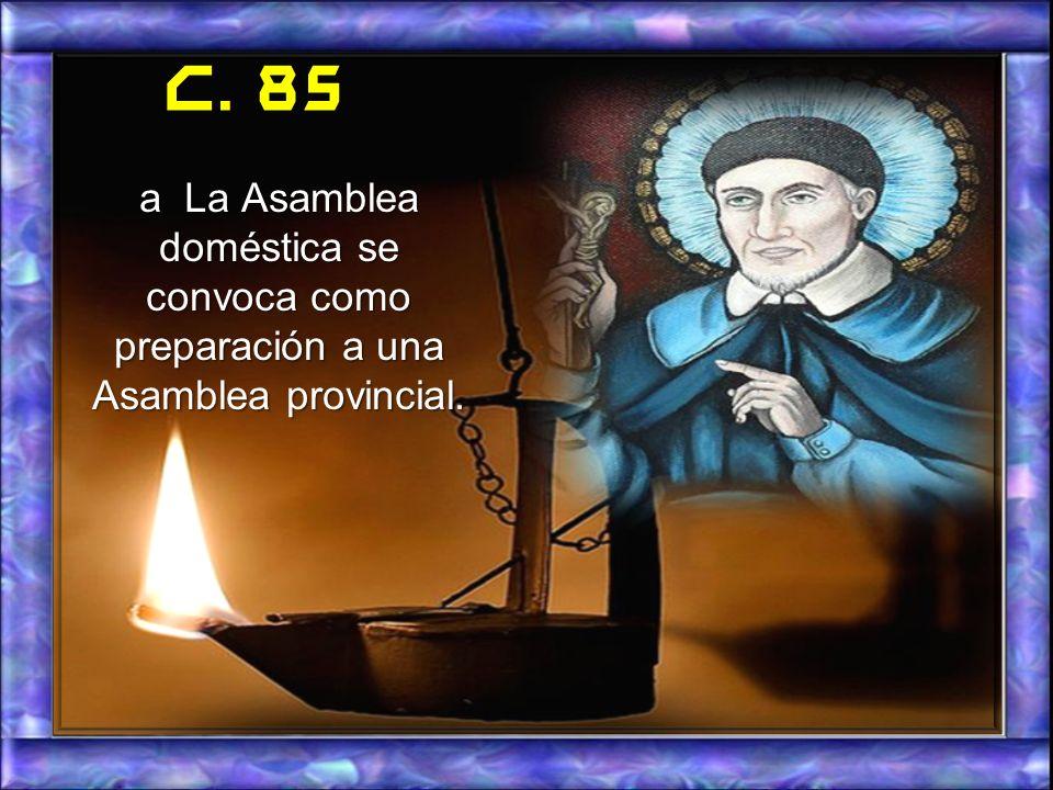C. 85 a La Asamblea doméstica se convoca como preparación a una Asamblea provincial.