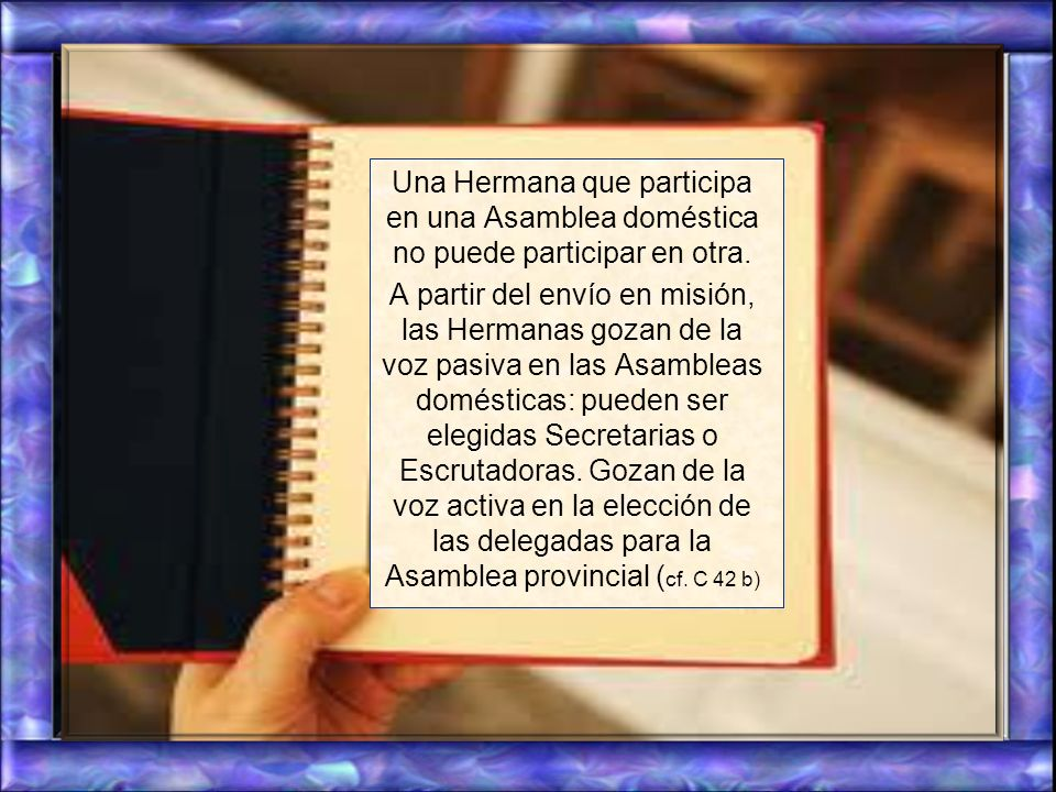 Una Hermana que participa en una Asamblea doméstica no puede participar en otra.