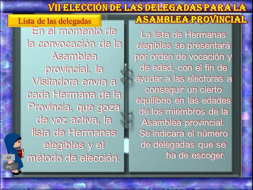 VII ELECCIÓN DE LAS DELEGADAS PARA LA ASAMBLEA PROVINCIAL