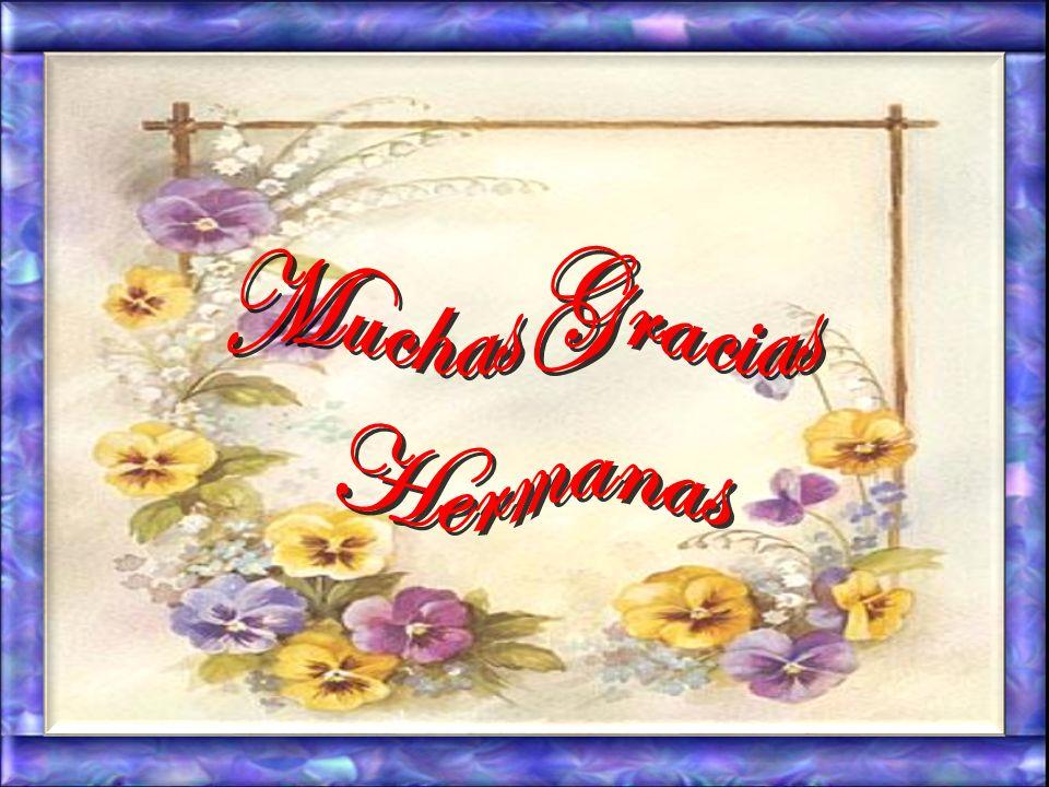 Muchas Gracias Hermanas