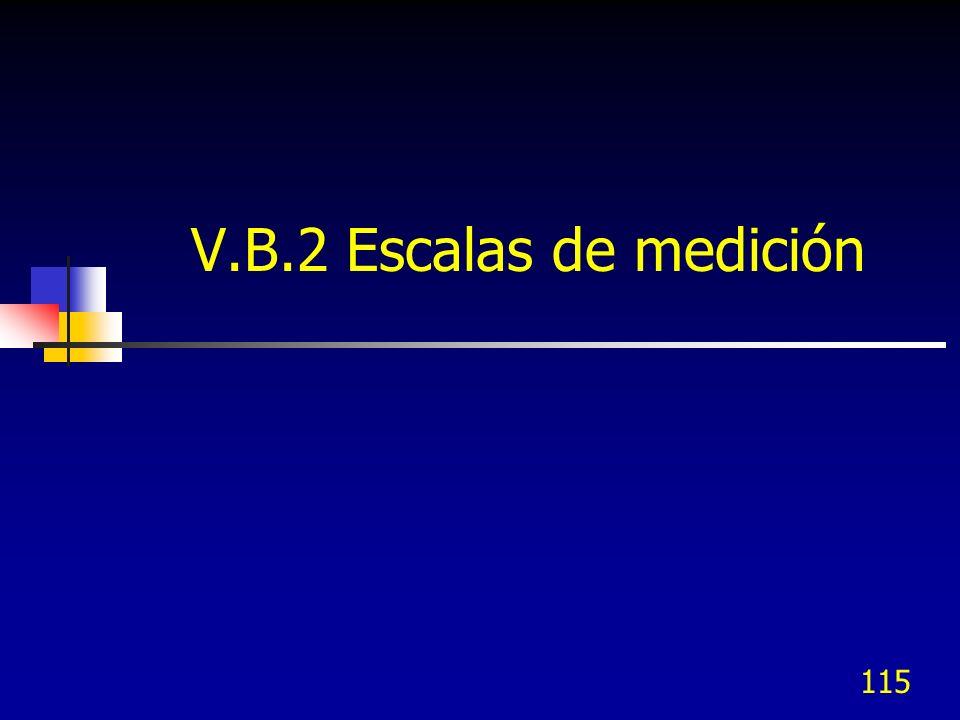 V.B.2 Escalas de medición