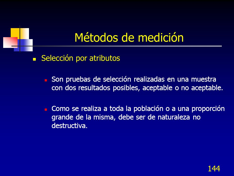 Métodos de medición Selección por atributos