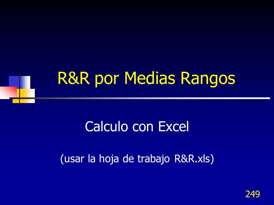 Calculo con Excel (usar la hoja de trabajo R&R.xls)