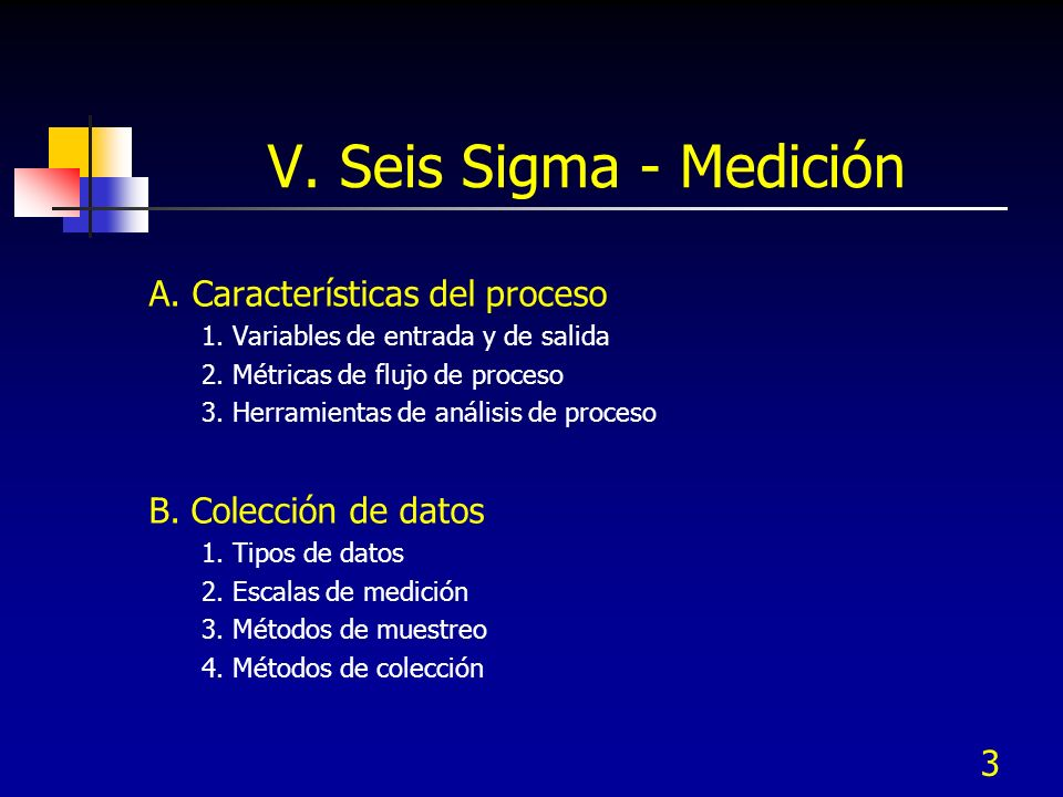 V. Seis Sigma - Medición A. Características del proceso