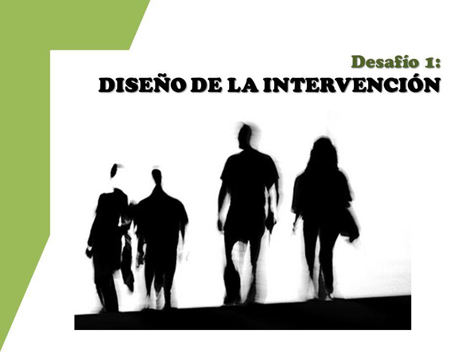 Desafío 1: DISEÑO DE LA INTERVENCIÓN
