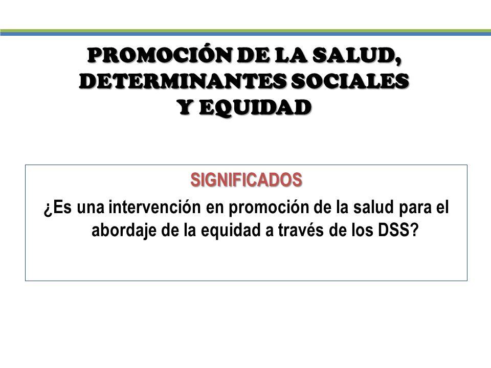 PROMOCIÓN DE LA SALUD, DETERMINANTES SOCIALES Y EQUIDAD