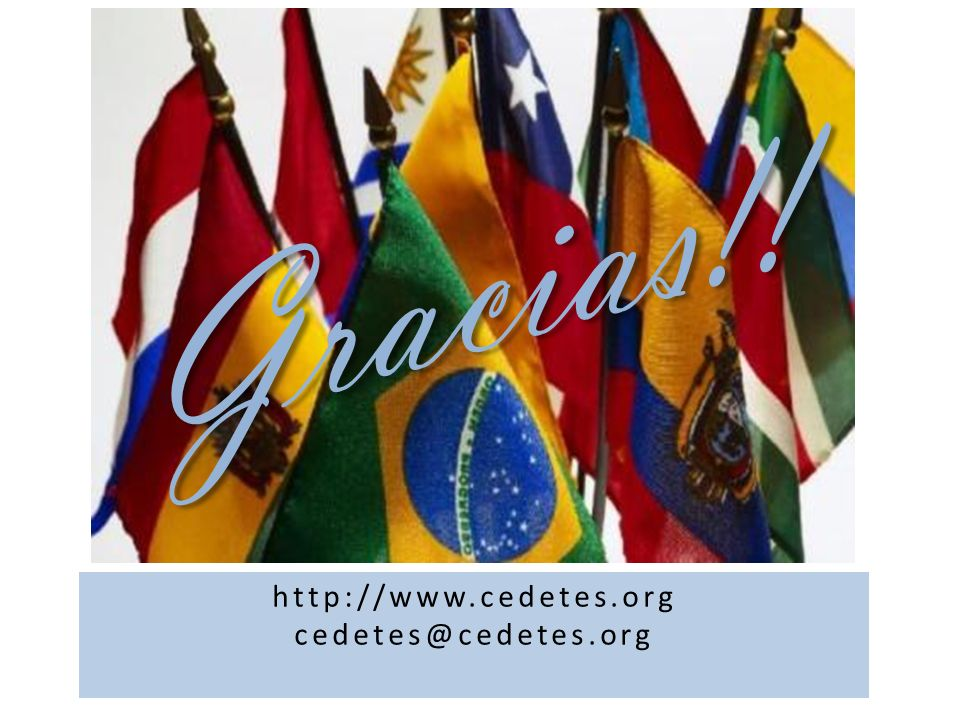 Gracias!! http://www.cedetes.org cedetes@cedetes.org