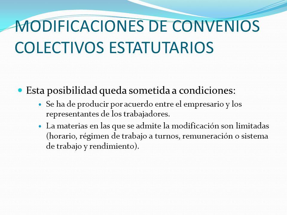 MODIFICACIONES DE CONVENIOS COLECTIVOS ESTATUTARIOS