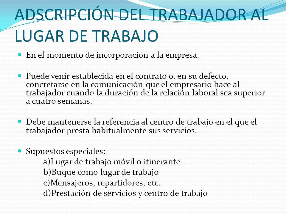 ADSCRIPCIÓN DEL TRABAJADOR AL LUGAR DE TRABAJO