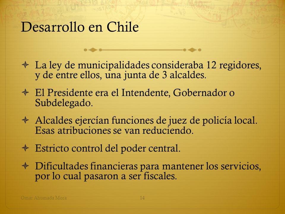 Desarrollo en Chile La ley de municipalidades consideraba 12 regidores, y de entre ellos, una junta de 3 alcaldes.