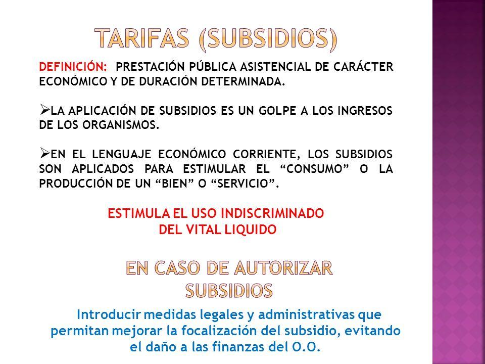 ESTIMULA EL USO INDISCRIMINADO En caso de autorizar subsidios
