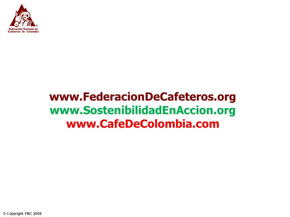www. FederacionDeCafeteros. org www. SostenibilidadEnAccion. org www