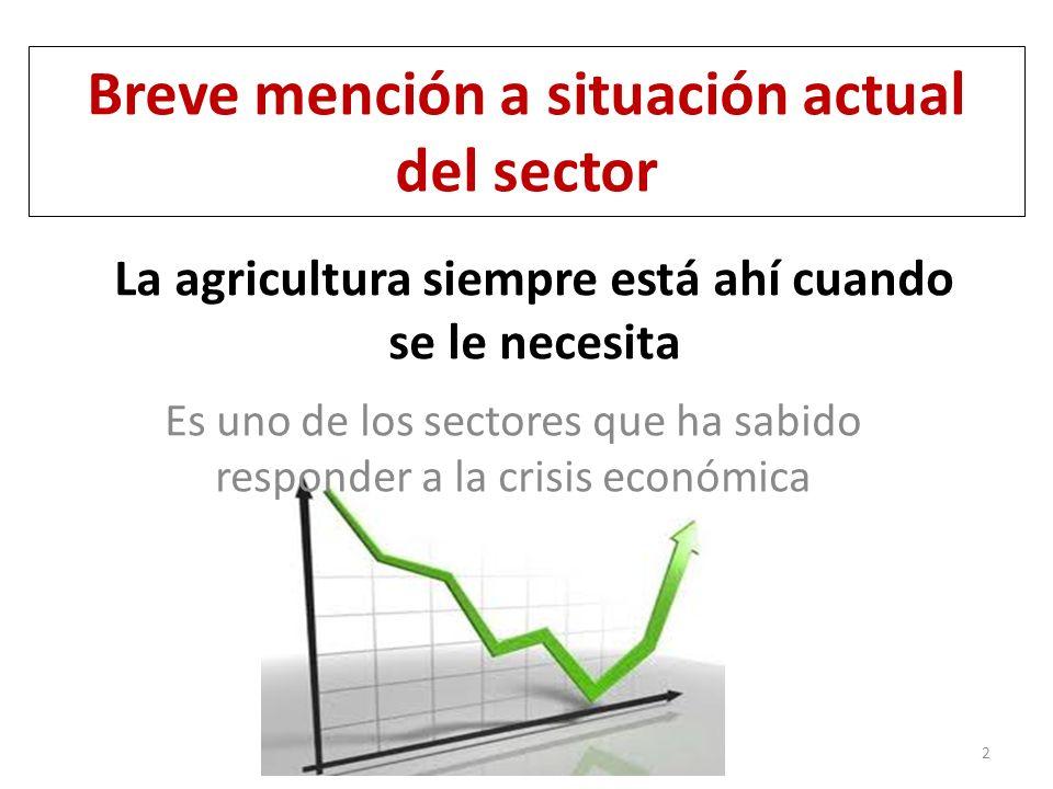 La agricultura siempre está ahí cuando se le necesita