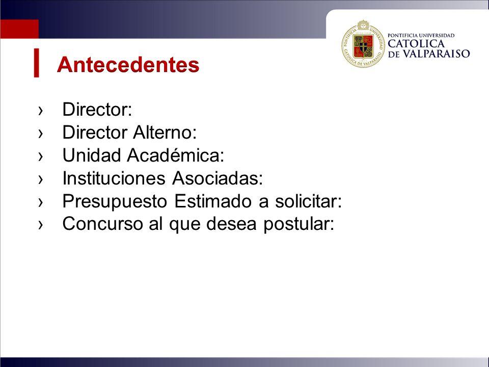 Antecedentes Director: Director Alterno: Unidad Académica: