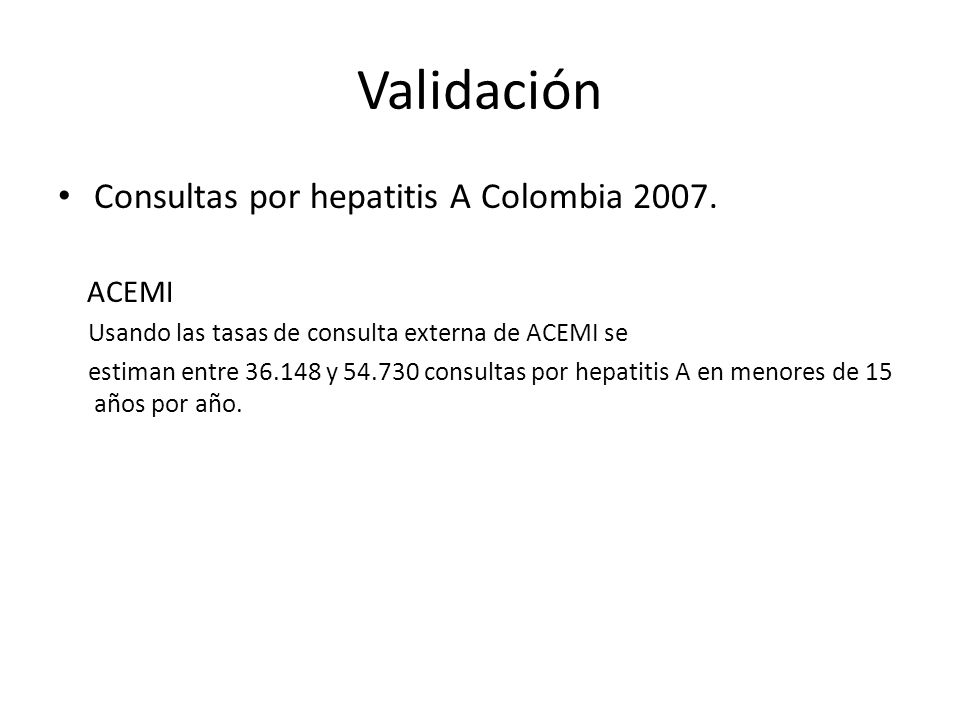 Validación Consultas por hepatitis A Colombia 2007. ACEMI