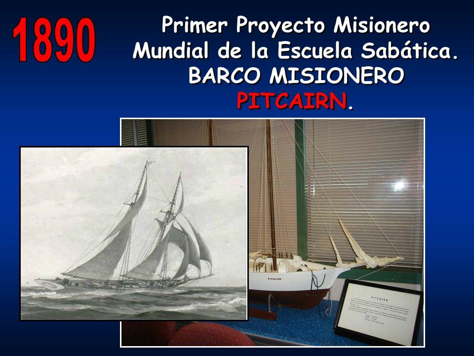 1890 Primer Proyecto Misionero Mundial de la Escuela Sabática.