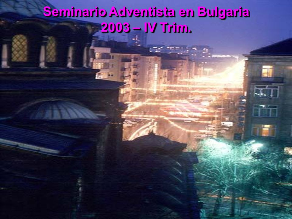 Seminario Adventista en Bulgaria 2003 – IV Trim.