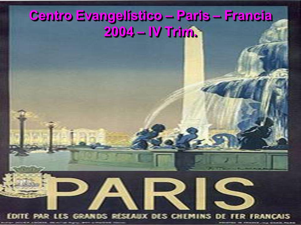 Centro Evangelístico – Paris – Francia 2004 – IV Trim.