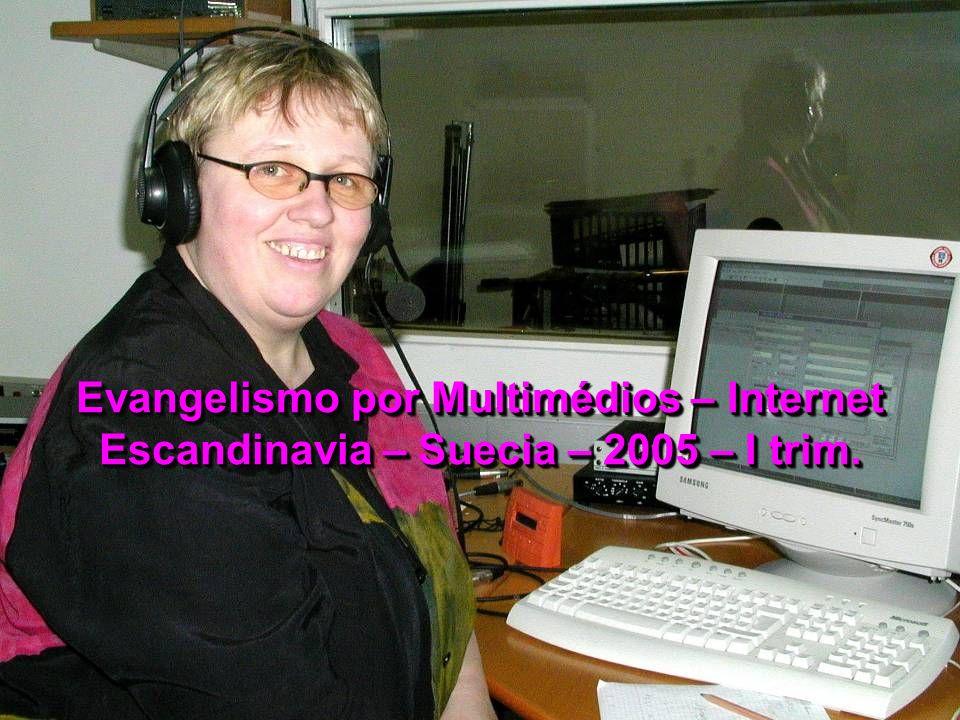 Evangelismo por Multimédios – Internet Escandinavia – Suecia – 2005 – I trim.