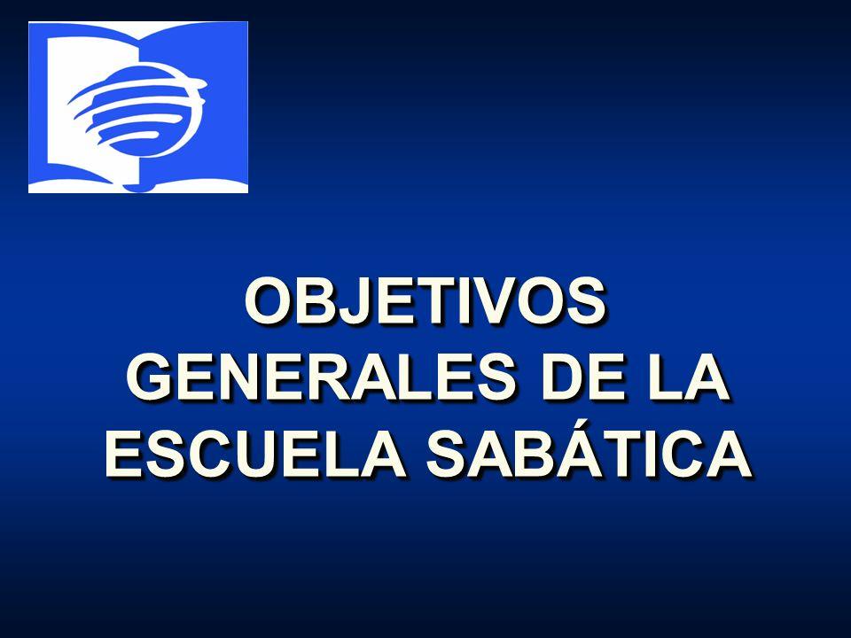 OBJETIVOS GENERALES DE LA ESCUELA SABÁTICA