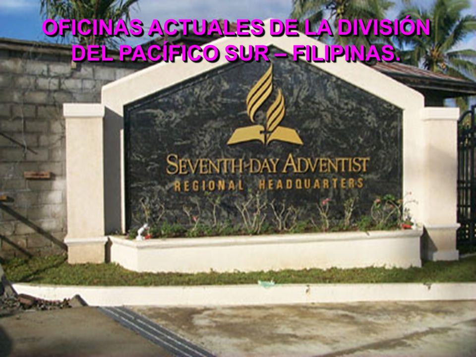 OFICINAS ACTUALES DE LA DIVISIÓN DEL PACÍFICO SUR – FILIPINAS.