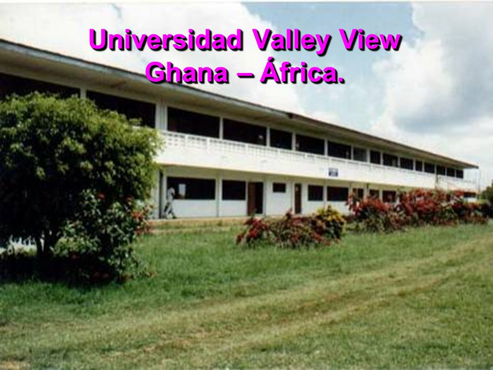 Universidad Valley View Ghana – África.