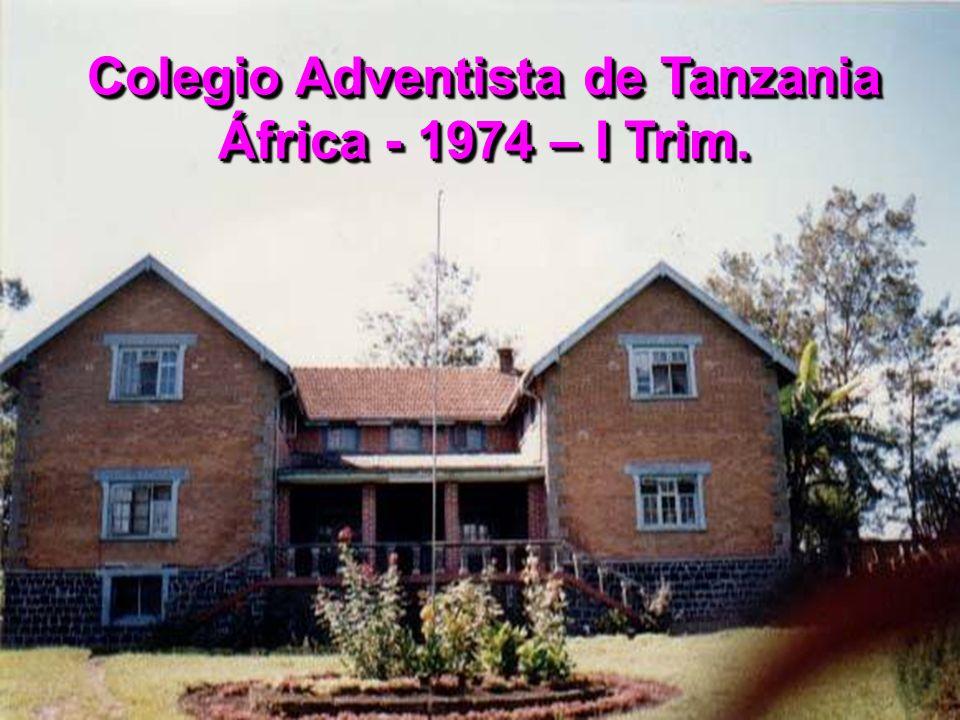 Colegio Adventista de Tanzania África - 1974 – I Trim.