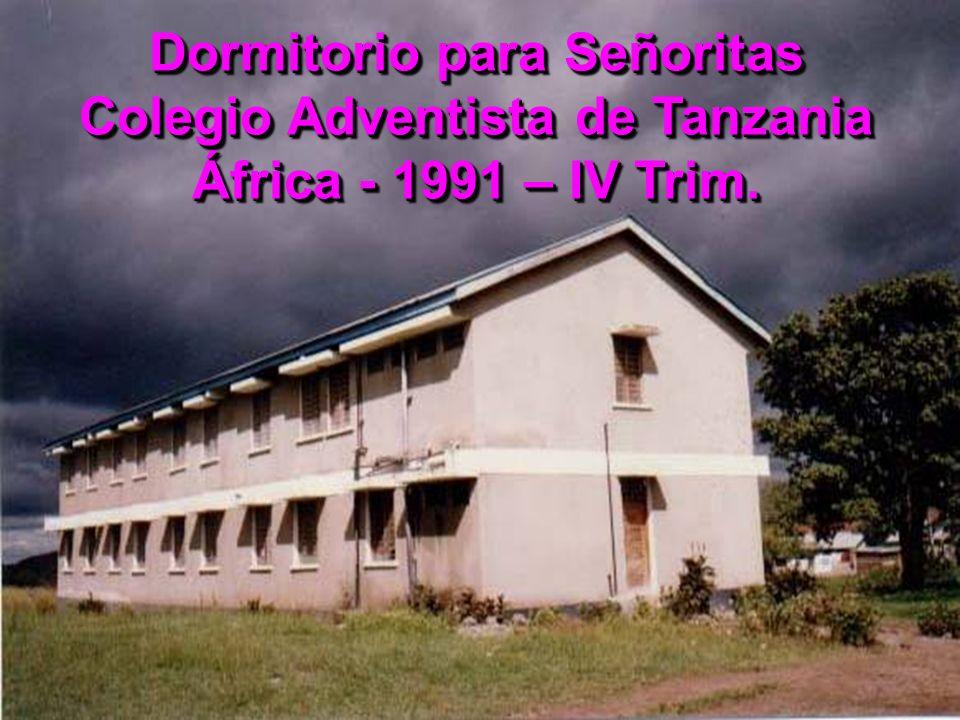 Dormitorio para Señoritas Colegio Adventista de Tanzania África - 1991 – IV Trim.