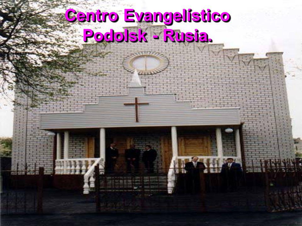 Centro Evangelístico Podolsk - Rusia.
