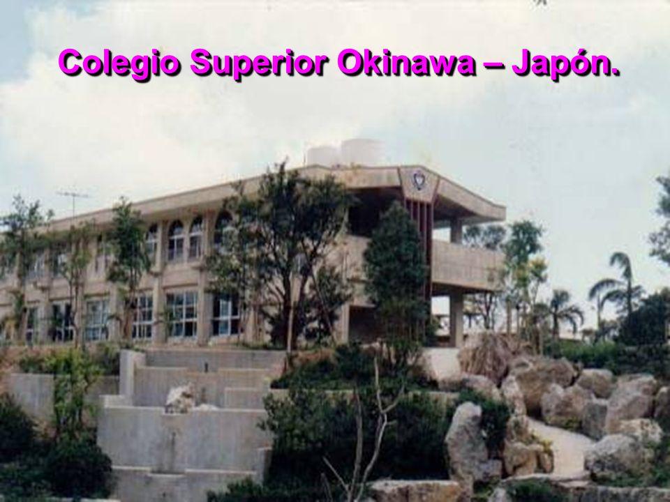 Colegio Superior Okinawa – Japón.