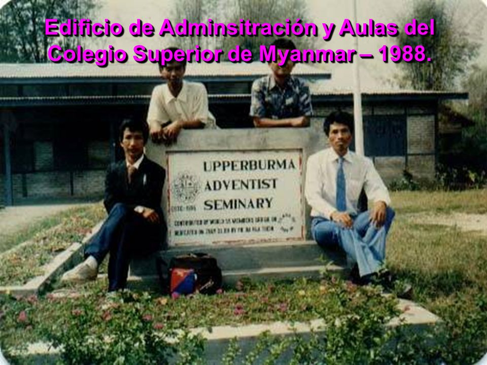 Edificio de Adminsitración y Aulas del Colegio Superior de Myanmar – 1988.