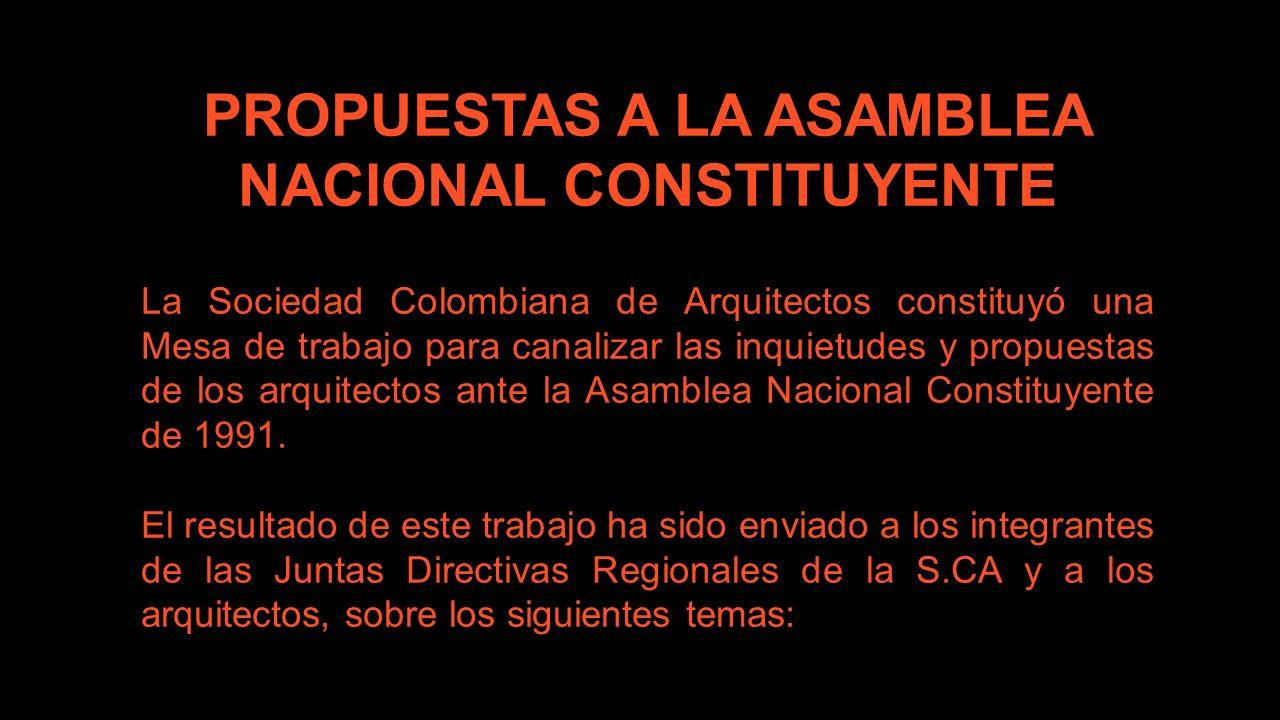 PROPUESTAS A LA ASAMBLEA NACIONAL CONSTITUYENTE