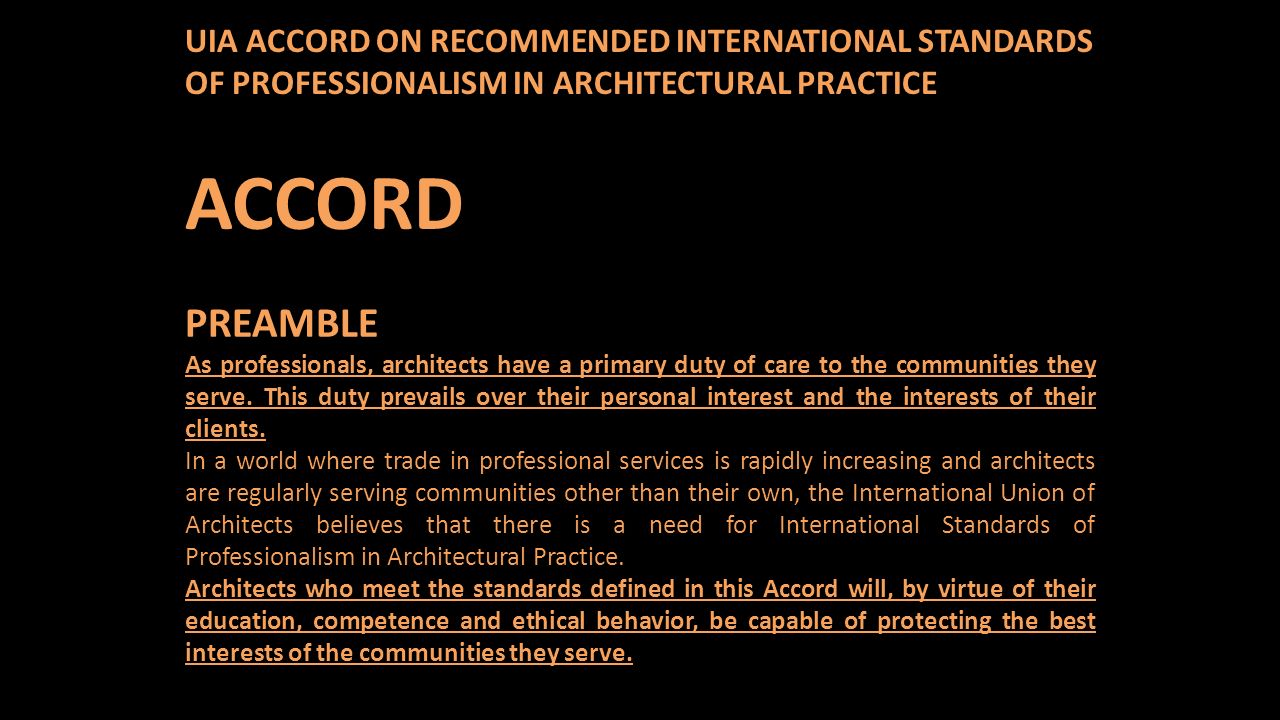 UIA ACCORD ON RECOMMENDED INTERNATIONAL STANDARDS OF PROFESSIONALISM IN ARCHITECTURAL PRACTICE