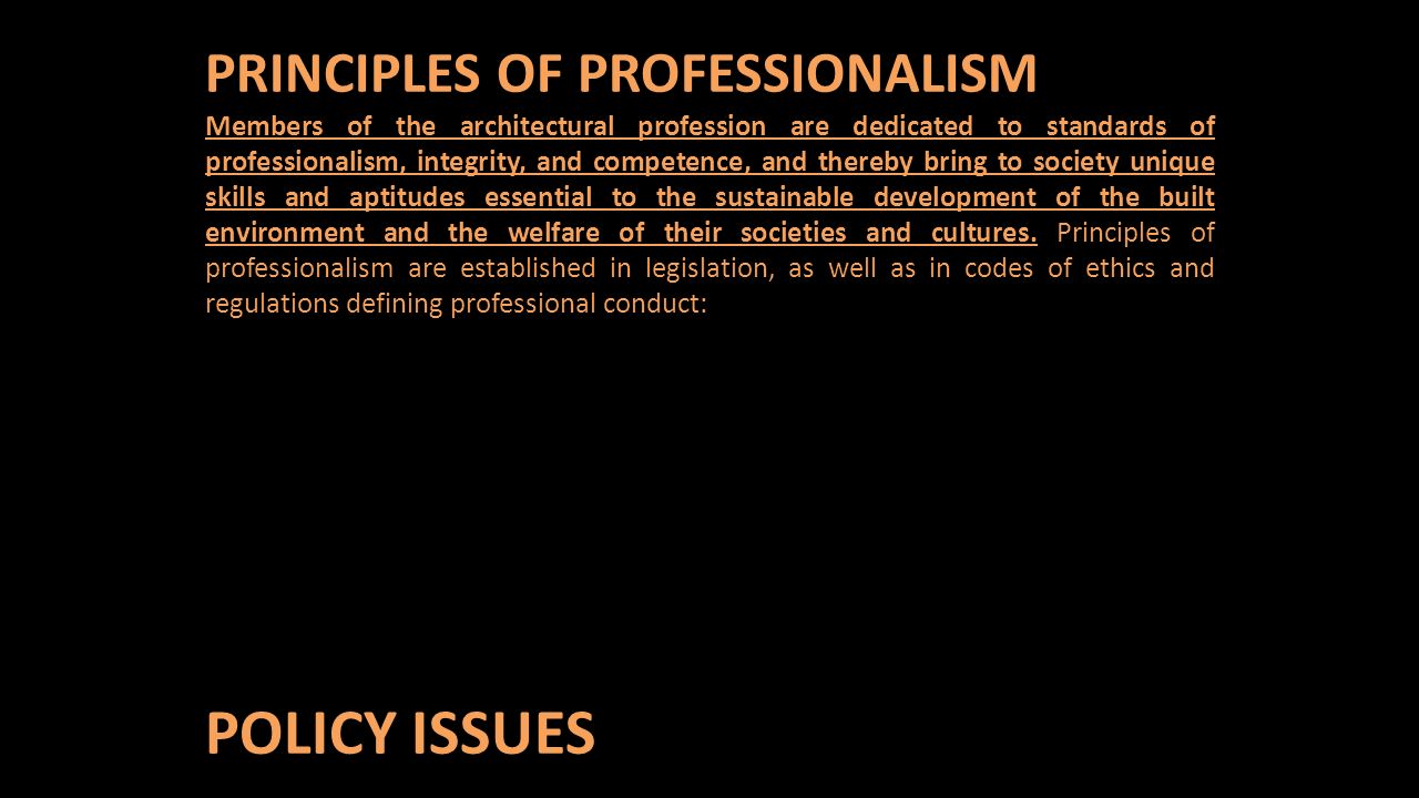 POLICY ISSUES PRINCIPLES OF PROFESSIONALISM