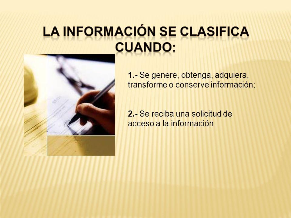 La información se clasifica cuando: