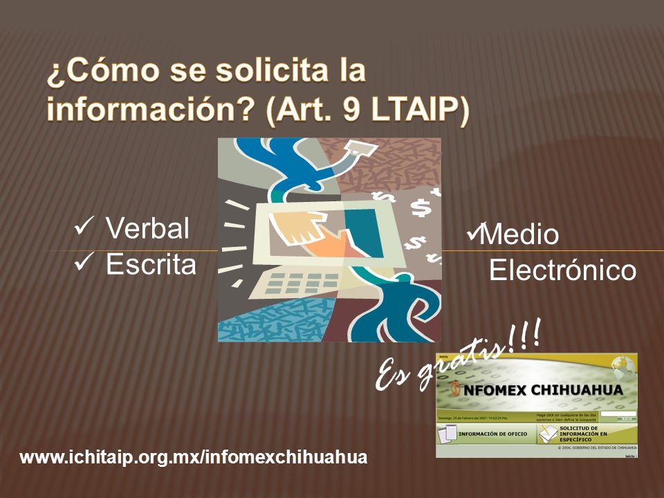 Es gratis!!! ¿Cómo se solicita la información (Art. 9 LTAIP) Verbal