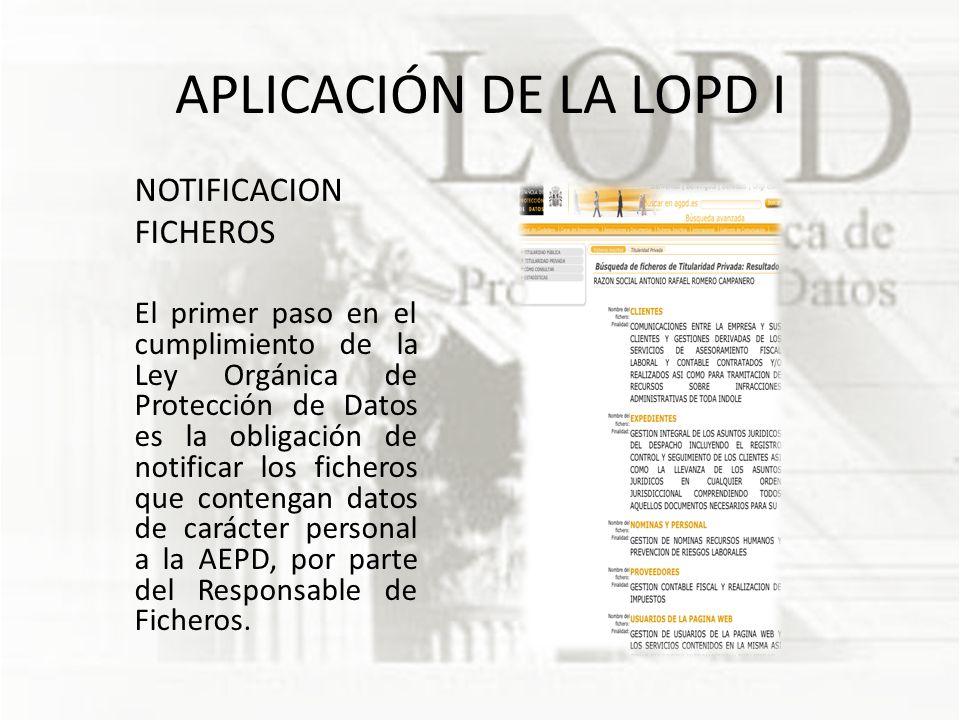 APLICACIÓN DE LA LOPD I NOTIFICACION FICHEROS